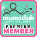 Premium Membership - for Mums who really do mean business! www.mumsclub.co.uk