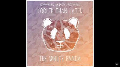 The White Panda - Cooler Than Latch ( Disclosure x Sam Smith x Mike Posner ) http://www.365dayswithmusic.com/2016/02/the-white-panda-cooler-than-latch.html?spref=tw #TheWhitePanda #CoolerThanLatch #Disclosure #SamSmith #MikePosner #music #edm #remix #dance #nowplaying