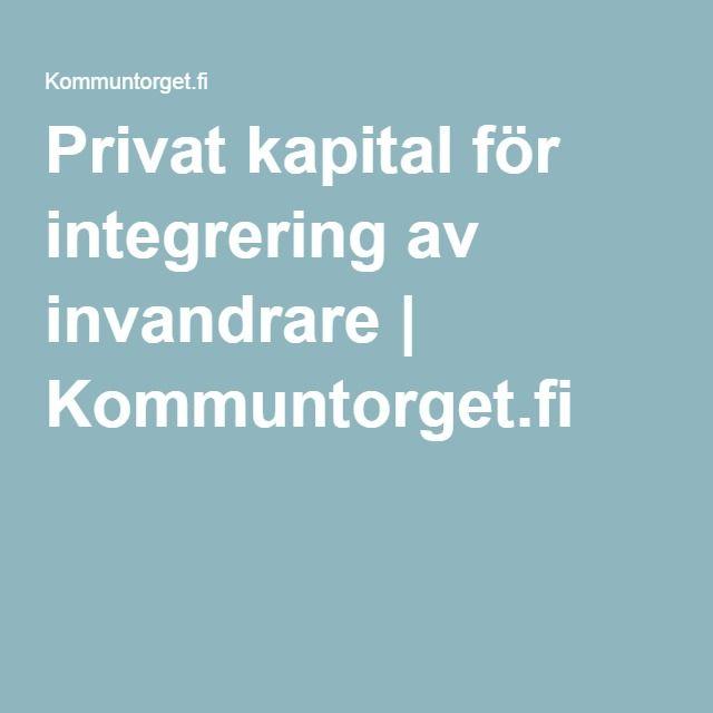 Privat kapital för integrering av invandrare   Kommuntorget.fi