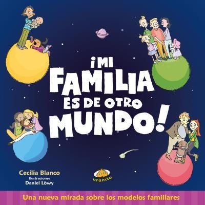 Mi familia es de otro mundo // Cecilia Blanco // Uranito