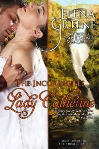 THE INCORRIGIBLE LADY CATHERIN ~ Lady Catherine Harcourt, daughter of a duke, tries to escape her cold, repressive family by eloping with a rake.  She is exiled to her aunts' cottage in the Lake District, where she  meets Philip Woodmere, a gentleman farmer as kind as he is ruggedly attractive. She is drawn to Philip's strength and warms to his lively family, but a secret from her past threatens their chance for happiness.