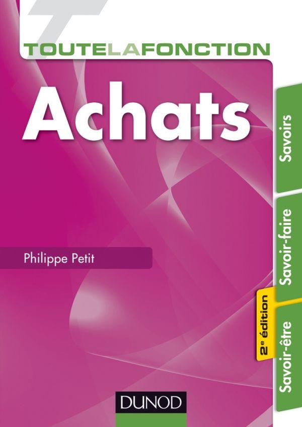 Cote : 141.22 PET. Ce livre couvre l'ensemble de la fonction Achats. Il fournit des pistes d'amélioration et des outils adaptés à tous les secteurs d'activité. Les Savoirs - Les Savoir-faire - Les Savoir-être.
