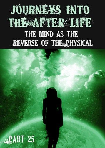 http://eqafe.com/p/journeys-into-the-afterlife-the-mind-as-the-reverse-of-the-physical-part-26