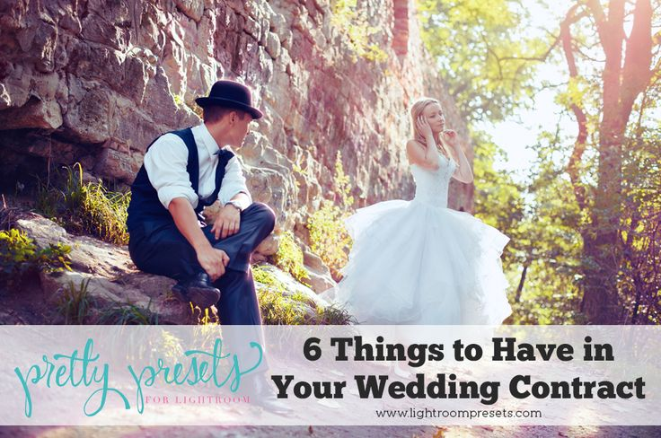 6 Things to Include in Your Wedding Contract as a Photographer. Pretty Presets for Lightroom.