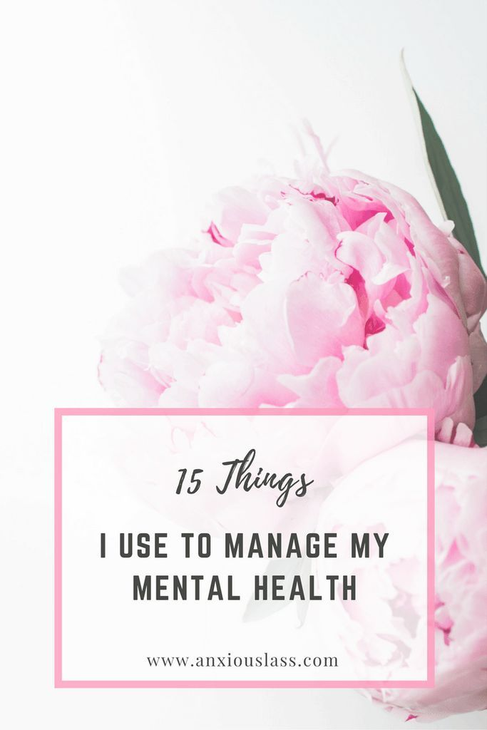 15 Things I Use To Manage My Mental Health
