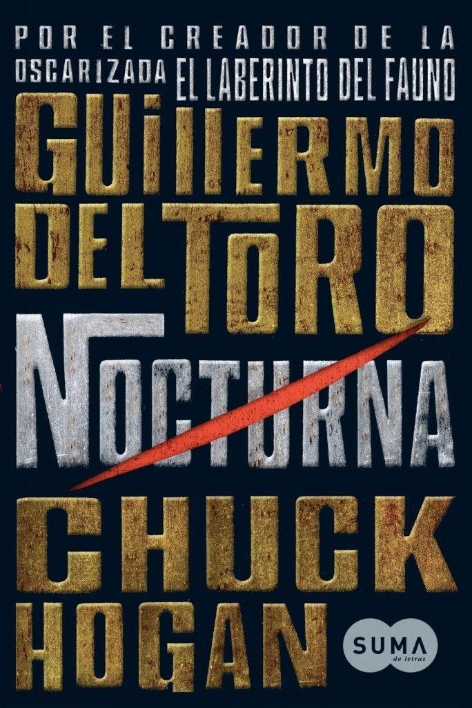 Nocturna, Guillermo del Toro/Chuck Hogan: Pandemia vampírica - http://www.fabulantes.com/2014/10/nocturna-guillermo-del-toro-chuck-hogan/