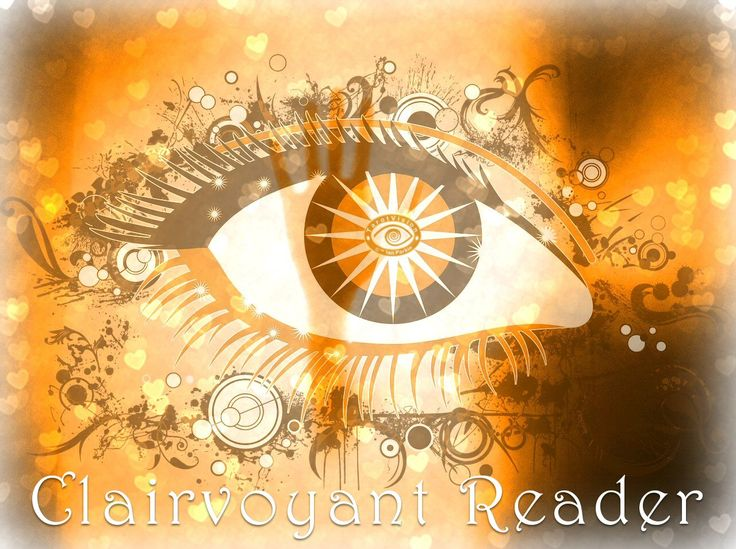 "Clairvoyants see with ""clear vision"" to tap into higher realms and access wisdom other people can't see."