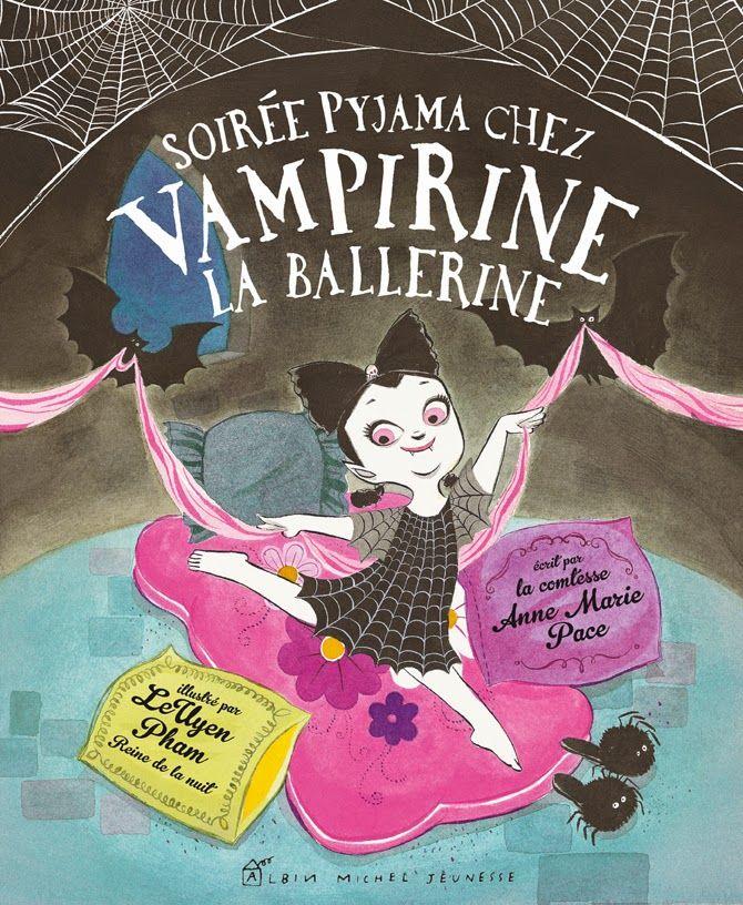 Le blog d'Albin Michel Jeunesse: Soirée pyjama chez Vampirine la ballerine