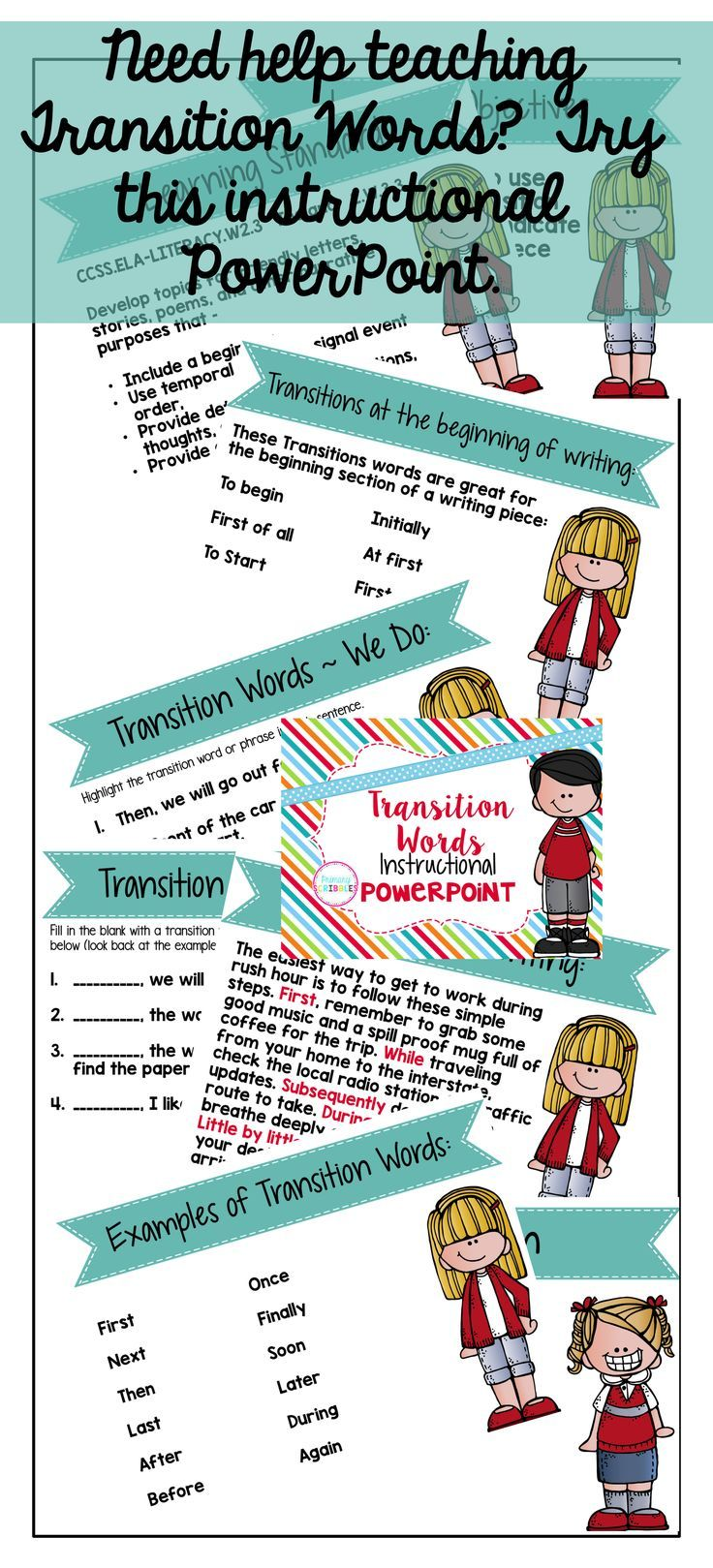 This PowerPoint covers the skill of using transition words. (sequencing, compare/contrast, how-to, etc.)  This product is a PowerPoint Presentation made to project using an Interactive White Board. The PowerPoint contains a teaching lesson, examples, and try this examples following the model of I Do, We Do, and You do (in a notebook or sheet of paper).