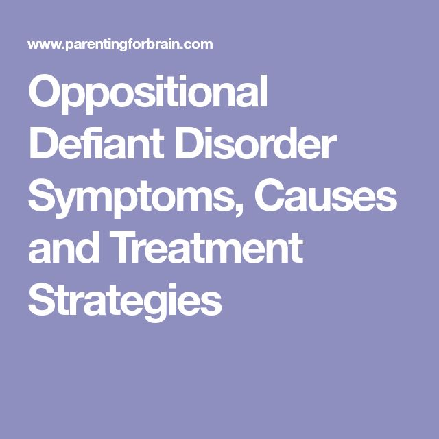 Oppositional Defiant Disorder Symptoms, Causes and Treatment Strategies