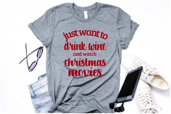 796281f6cc5e Just Want to Drink Wine And Watch Christmas Movies Women s Christmas Shirt  Wine Shirt Funny Christmas Tshirt For Women XS-Plus Size