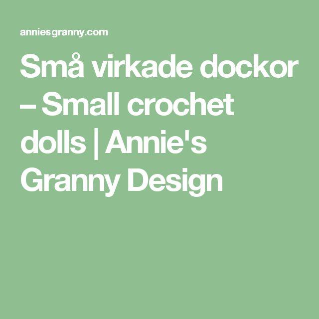 Små virkade dockor – Small crochet dolls | Annie's Granny Design