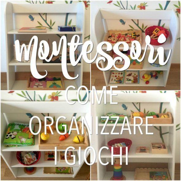 Come organizzare i giochi dei bambini? Negli ambienti Montessori niente scatoloni e cestoni. I giochi sono disposti sugli scaffali bassi. Ecco come.