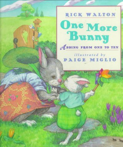 One More Bunny: Adding from one to ten by Rick Walton - Bunnies frolicking at the playground introduce the numbers one through ten and the principles of simple addition. Check it out at your nearest Orange County Public Library.