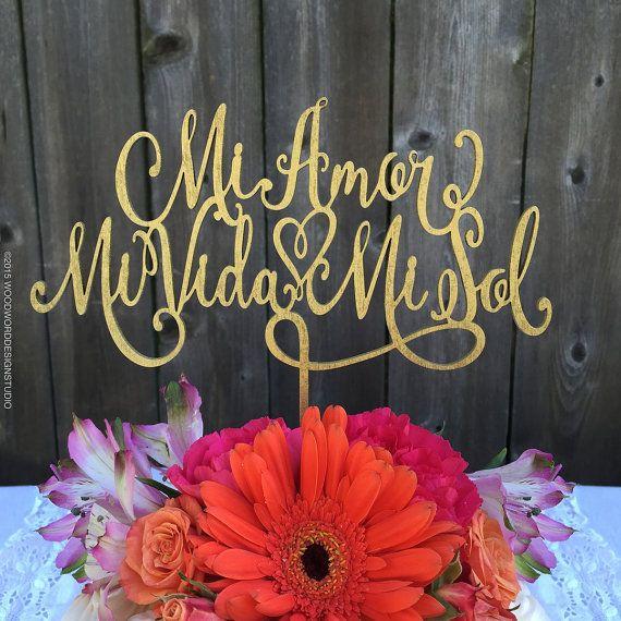 Mi Amor Mi Vida Mi Sol - Spanish Wedding Cake Topper My Love - My Life - My Sun