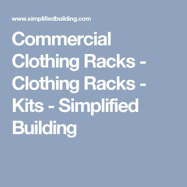 Commercial Clothing Racks - Clothing Racks - Kits - Simplified Building