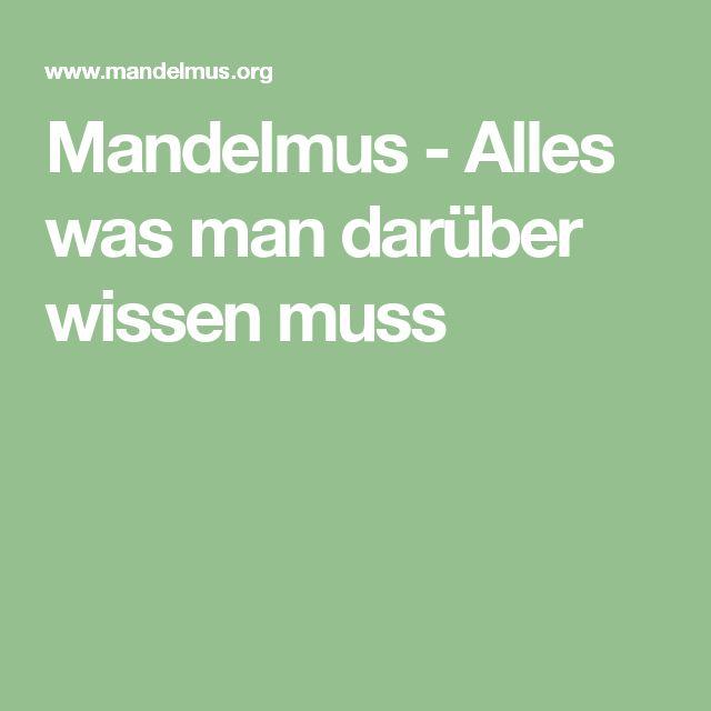 Mandelmus - Alles was man darüber wissen muss
