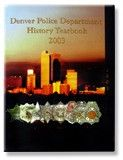 Denver Police Department Yearbook 2003 #Denverpolicedepartment #dpd