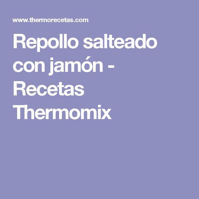 Repollo salteado con jamón - Recetas Thermomix