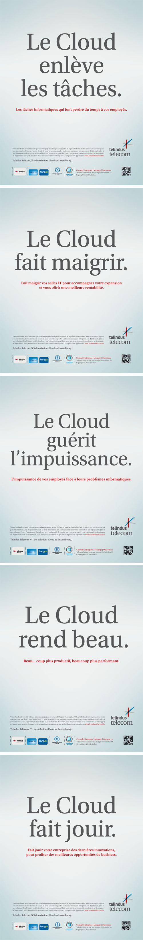 Annonceur : Telindus Telecom Campagne : Le cloud, produit miracle Agence : Concept Factory Publication : octobre 2013
