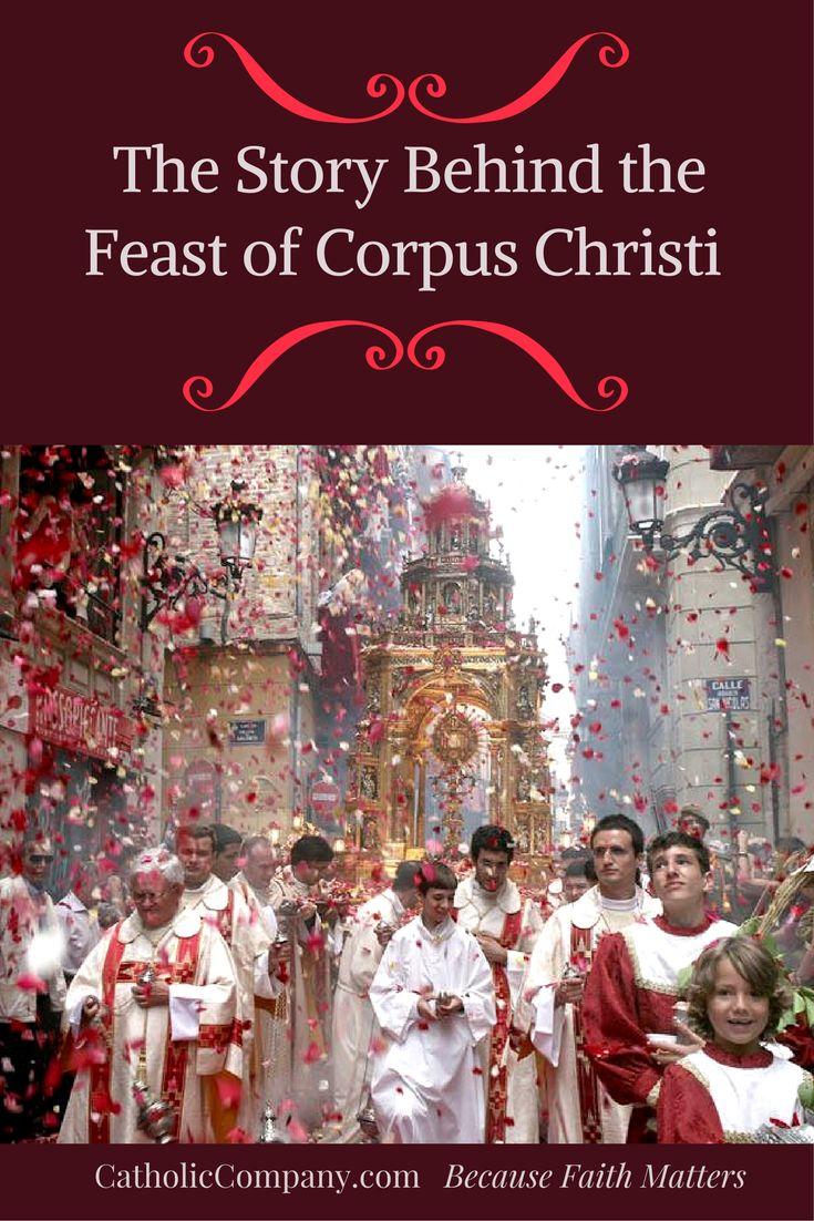 The Story Behind the Feast of Corpus Christi | Get Fed | A Catholic Blog to Feed Your Faith