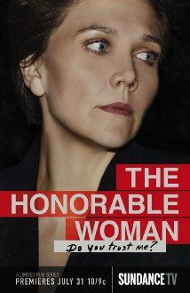 The Honourable Woman (2014) Poster. If you haven't seen this series you're really missing out ! If is very well done.