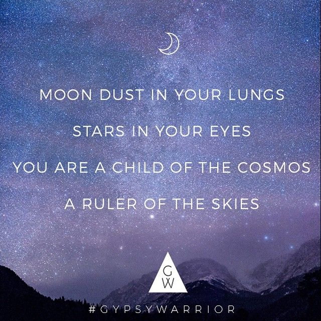 You are a child of the cosmos. A Ruler of the skies.