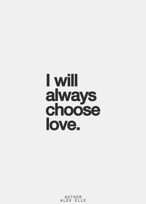 """Je choisirai toujours l'amour"" #amour #powerpatate"