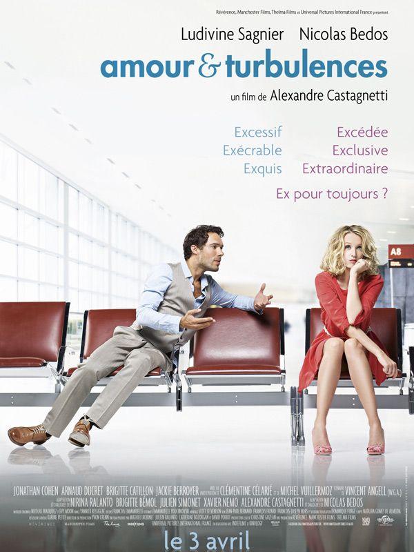 Amour et turbulences de Alexandre Castagnetti, 2013 - avec Nicolas Bedos, Ludivine Sagnier, Jonathan Cohen, Clémentine Célarié