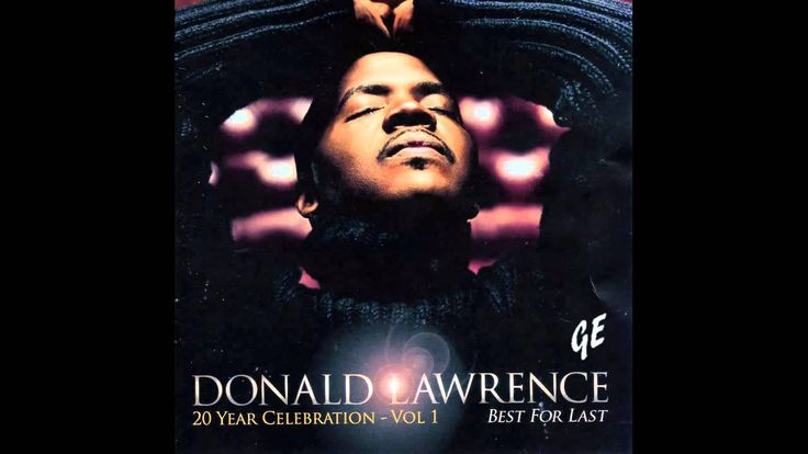 Donald Lawrence - When The Saints Go To Worship (2013)