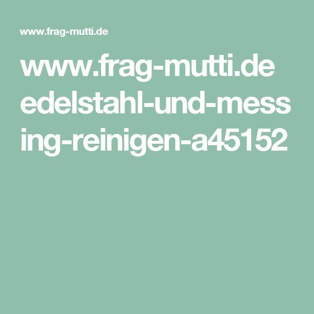 www.frag-mutti.de edelstahl-und-messing-reinigen-a45152