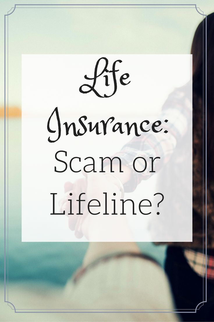 life insurance: scam or lifeline?