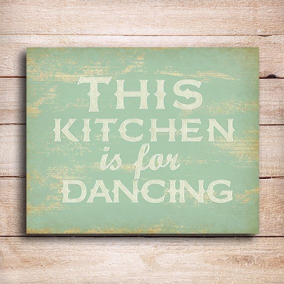 Kitchen art This kitchen is for dancing typographic print, country decor housewarming gift, kitchen decor, rustic kitchen, Type Printt