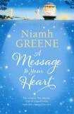 A Message to Your Heart- Niamh Greene...  A funny heart-warmer set in San Francisco.