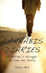 When Debra Bell's oldest son, William, started smoking cannabis at school aged 14,the family were only moderately concerned. This was a harmless, non-addictive recreational drug, they believed – nothing like as problematic as alcohol. But then William's personality began to change. From being a bright, ambitious sport-loving boy he gradually transformed into a liar and a thief who truanted from school and could see no further ahead than the next fix.
