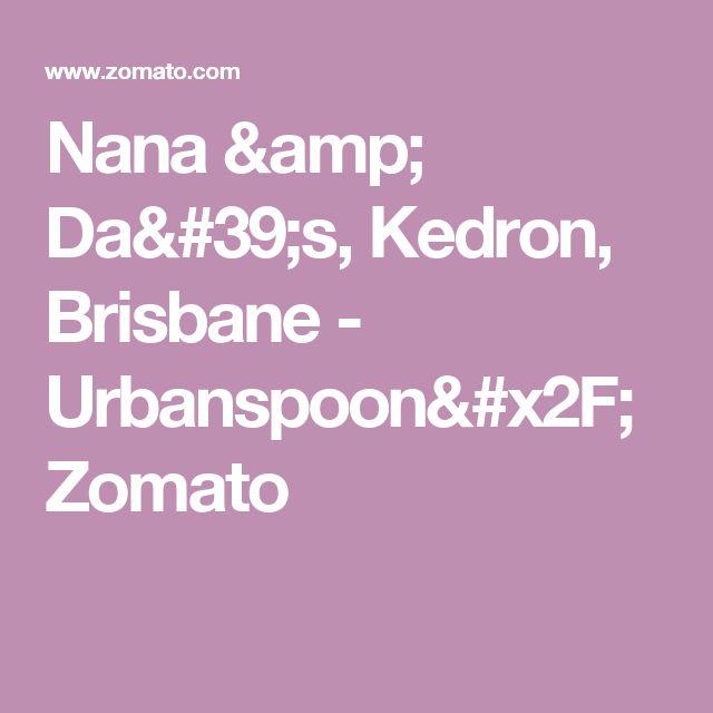 Nana & Da's, Kedron, Brisbane - Urbanspoon/Zomato