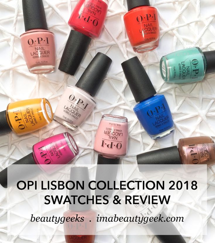 Nail Polish Colors Spring 2018 Opi: OPI LISBON COLLECTION S/S 2018