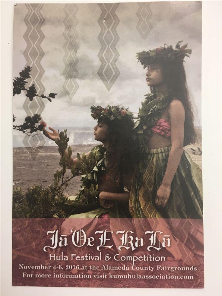 Ia 'Oe E Ka La Hula Festival Pleasanton fairgrounds CA November 4-6, 2016 www.kumuhulaassociation.com