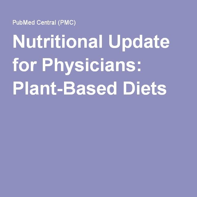 Nutritional Update for Physicians: Plant-Based Diets