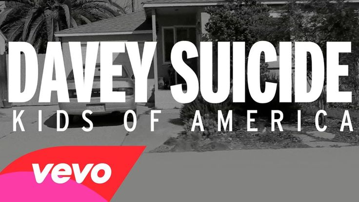 Davey Suicide - Kids Of America