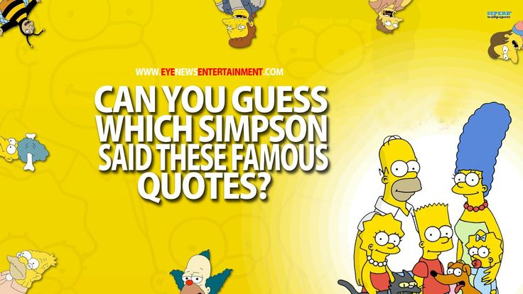 Can You Guess Which Of The Simpsons Said These Famous Quotes? - Eye News Entertainment