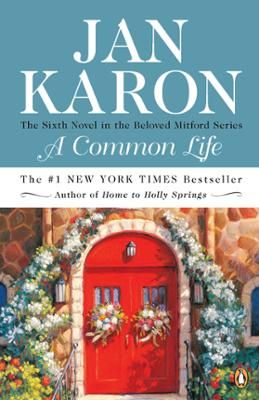 A Common Life by Jan Karon, Click to Start Reading eBook, Mitford's Lord's Chapel seats barely two hundred souls, yet millions of Jan Karon's fans will be ther