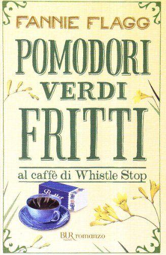 """Geeky Bookers: Recensione """"Pomodori verdi fritti al caffè di Whistle Stop"""" di Fannie Flagg"""