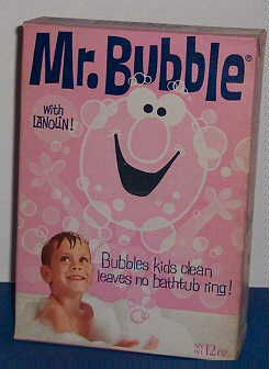 Mr. Bubble Bubble Bath - i loved bubble baths until we found out I was allergic to bubble bath.  =(