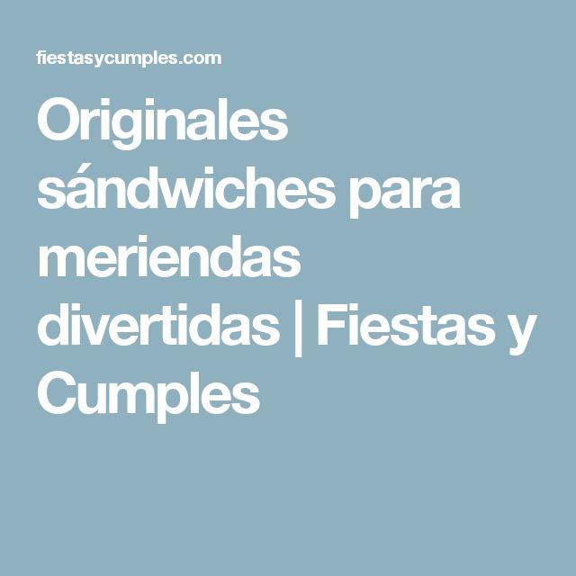 Originales sándwiches para meriendas divertidas | Fiestas y Cumples