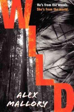 Wild / Alex Mallory  #kentonlibrary