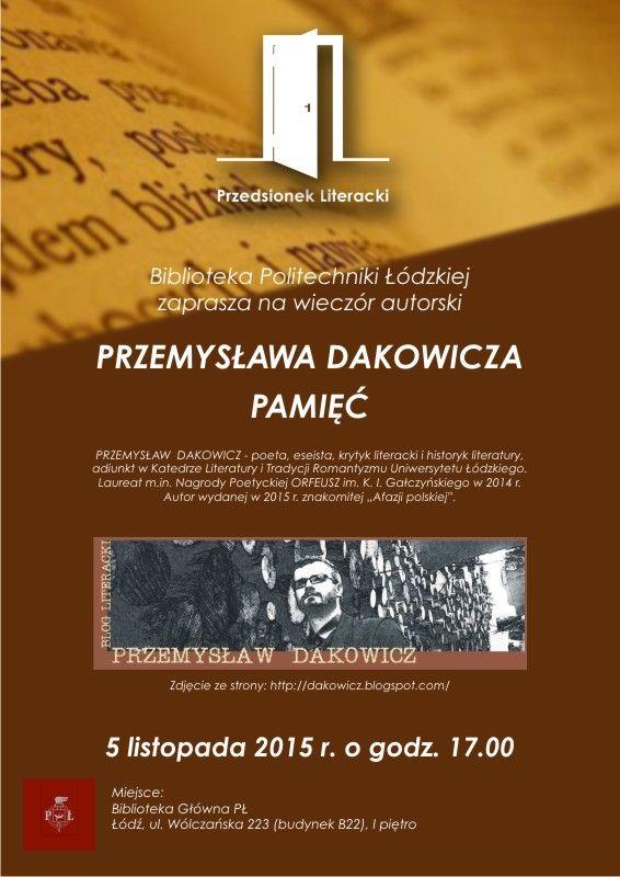 Wieczór autorski Przemysława Dakowicza zatytułowany Pamięć