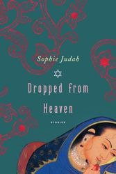 Reading Sophie Judah's book of stories, Dropped From Heaven, is arresting for any number of reasons, not the least of which is that she is new to us as a writer, having recently received her degree in creative writing from Bar Ilan University in Israel, where she now lives. #ShortStoryMonth