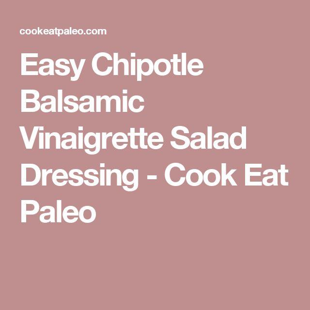 Easy Chipotle Balsamic Vinaigrette Salad Dressing - Cook Eat Paleo