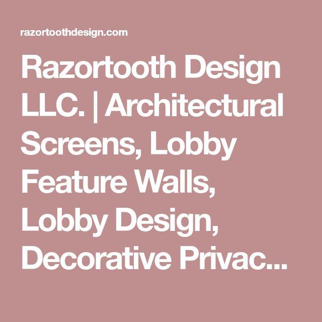 Razortooth Design LLC. | Architectural Screens, Lobby Feature Walls, Lobby Design, Decorative Privacy Screens, Decorative Screens, Decorative Partition Screens, Modern Room Devider, Modern Design Free Standing Screen, Outdoor Privacy Screens, Outdoor Screen Prtition, Patio Privacy Deviders